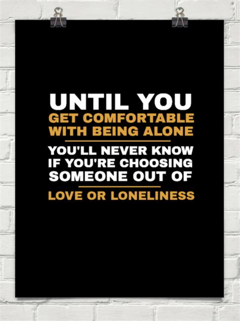 Being Comfortable Alone by Until You Get Comfortable With Being Alone