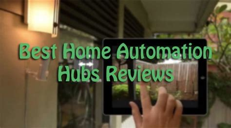 best smart home hubs reviews 2018