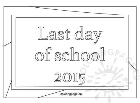 coloring page last day of school free printable last day of school 2015 coloring page