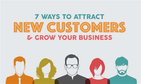 8 Ways To Impress A New by 7 Ways To Attract New Customers And Grow Your Business