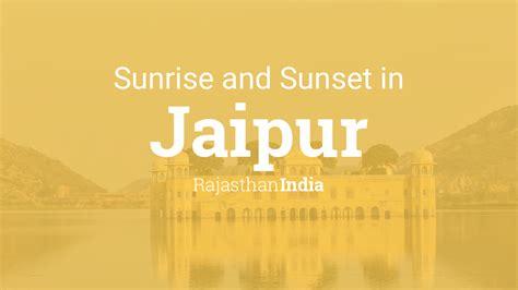 sunrise  sunset times  jaipur