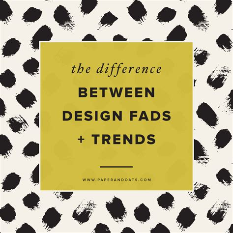 Design Fads | the difference between design fads trends paper oats