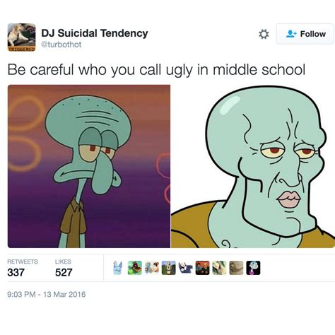 Middle School Memes - be careful who you call ugly in middle school know your meme