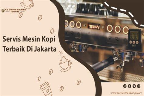 servis mesin kopi terbaik  jakarta cv coffee machine tekindo