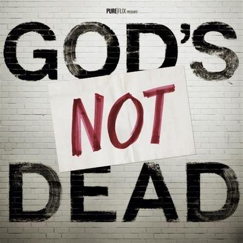 god and gain film song best 25 gods not dead ideas on pinterest god s not dead