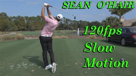 sean o hair golf swing sean o hair 120fps slow motion dtl iron golf swing 1080 hd