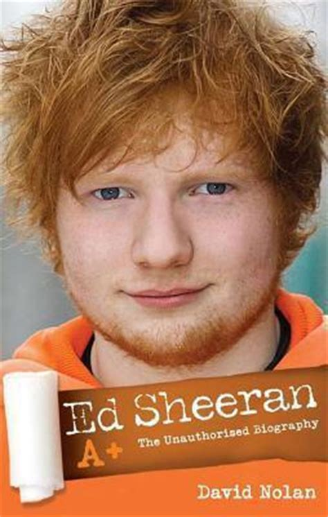 biography about ed sheeran ed sheeran a david nolan 9781782190202