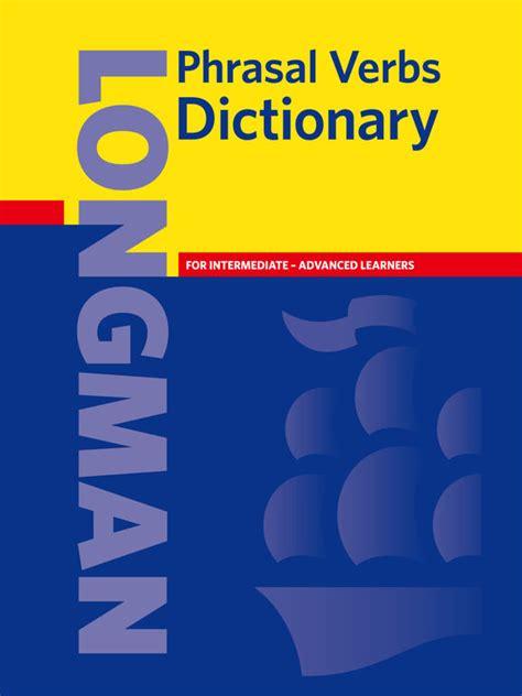 dictionary phrasal verbs aprenda os principais phrasal verbs adjetivos e substantivos deles derivados portuguese edition books app shopper longman phrasal verbs dictionary reference