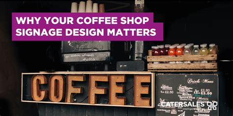 coffee shop signage design why your coffee shop signage design matters catersales