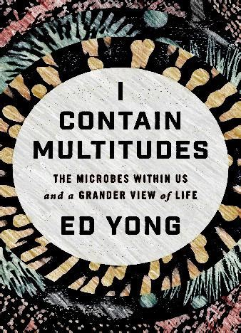 i contain multitudes the microbes within us and a grander view of books i contain multitudes epub us books you