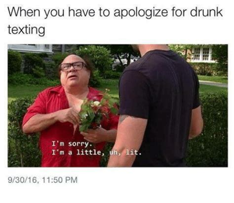 Drunk Texting Meme - when you have to apologize for drunk texting i m sorry i m