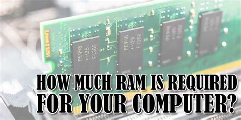 how much ram is what is ram and how much ram is required for your computer