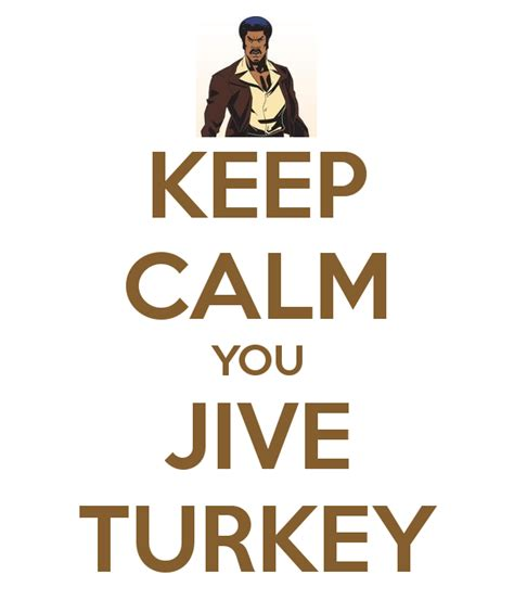 Jive Turkey Meme - pin keep calm chive on full on pinterest