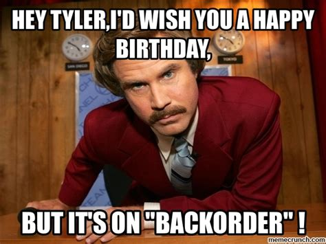 Tyler Meme - hey tyler i d wish you a happy birthday