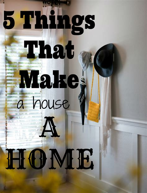 home things five things that make a house a home run dmt