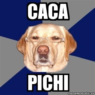 Meme Caca - meme perro racista caca pichi 1357985
