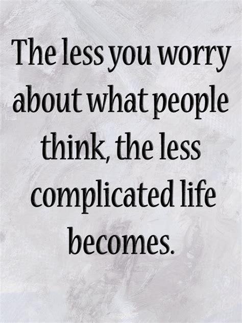 worry   people    complicated life  words wisdom