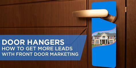 Front Door Marketing Real Estate Door Hangers How To Get More Leads With Front Door Marketing