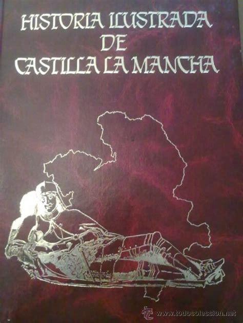 libro castilla historia ilustrada de castilla la mancha en com comprar en todocoleccion 31830832
