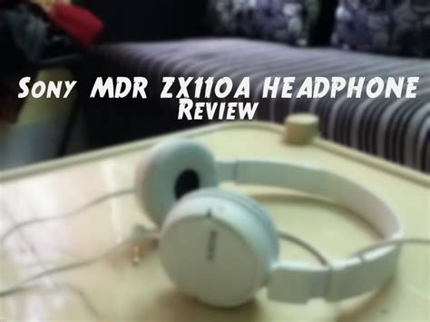 Sony Headphone Mdr Zx110a sony mdr zx110a headphone review