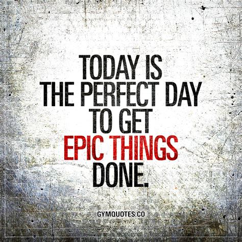 The Day Something To by Getting The Done Quotes Quotesgram Getting The