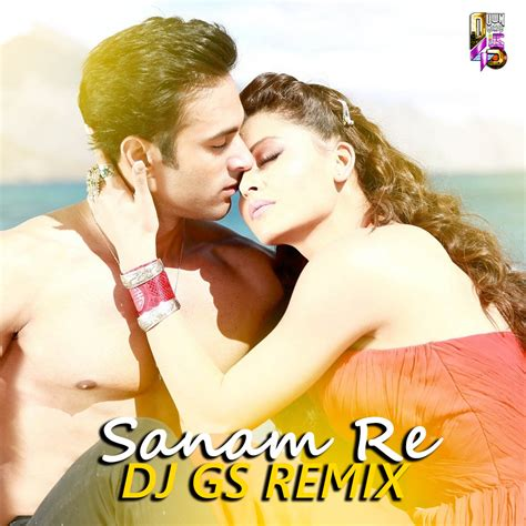 download mp3 song sanam re dj remix sanam re dj gs remix