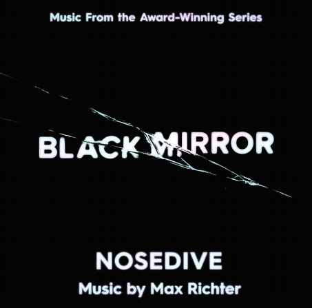 black mirror quotes nosedive max richter s music from black mirror episode nosedive