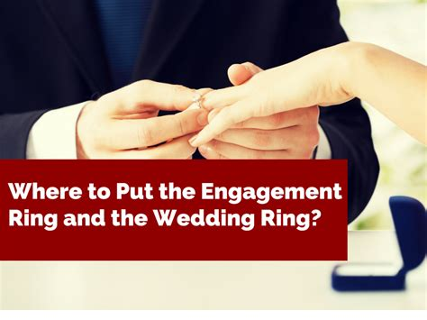 where to put the engagement ring and the wedding ring