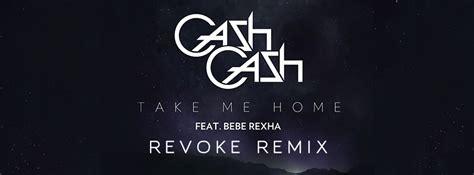 take me home ft bebe rexha revoke remix