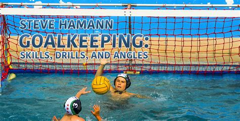 water polo goalkeeper books water polo goalkeeping skills drills and angles by