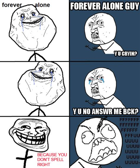 Forever Alone Guy Meme - forever alone funny text y u no y image 29289 on