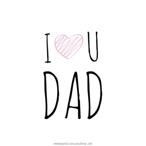 images of love u dad i love you dad uploaded by audrey on we heart it