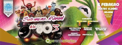 rase una vez la 8426403387 rase una vez el carnaval de los 80 en el teatro albniz fiestas en gijn xixn asturias