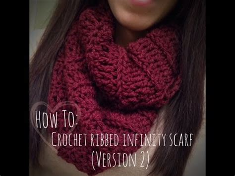 youtube tutorial for infinity scarf how to crochet ribbed infinity scarf version 2 youtube