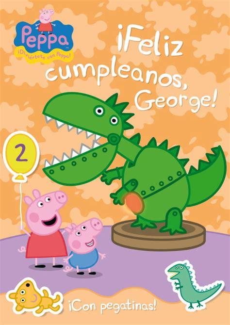 libro peppa pig feliz cumpleaos peppa pig 161 feliz cumplea 209 os george vv aa comprar el libro