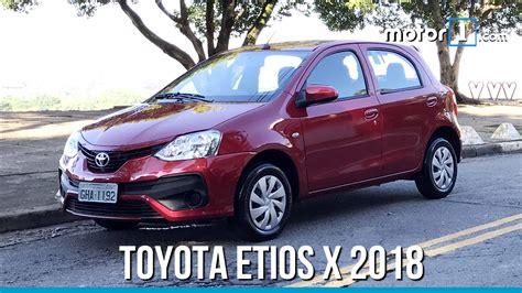 Carros Toyota Novo Etios X 2018 Os Detalhes Do Carro Mais Barato Da