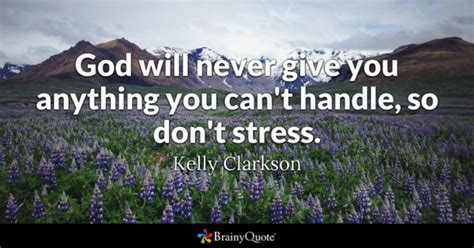 Don T Be Stressed Words To Live By Pinterest - stress quotes brainyquote