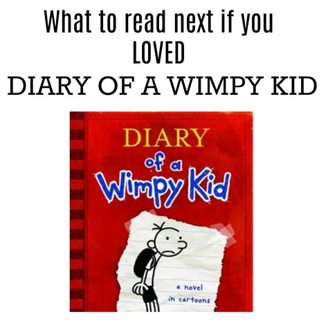 diary of a wimpy kid pictures from the book what to read next if you loved diary of a wimpy kid