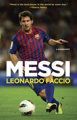 Messi A Biography By Leonardo Faccio Summary | world football commentaries book review quot messi quot by