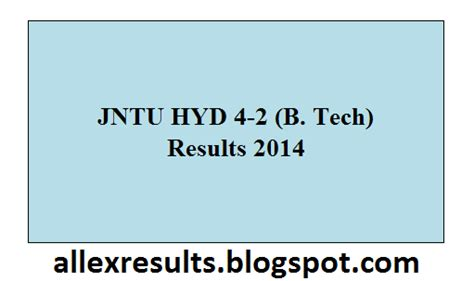 Jntu Mba Results R16 by Jntu Hyd 4 2 B Tech Results 2014 Declared At Www Jntuh