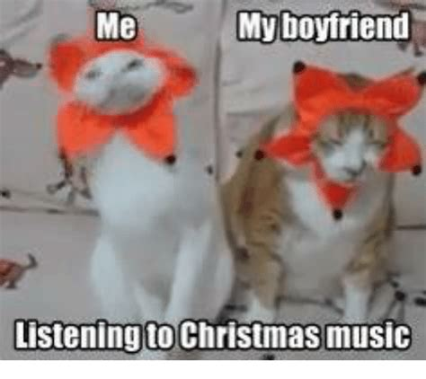 Christmas Music Meme - me my boyfriend listening to christmas music meme on me me
