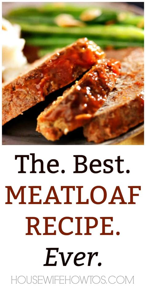 meatloaf recipe best the best meatloaf recipe housewifehowtos