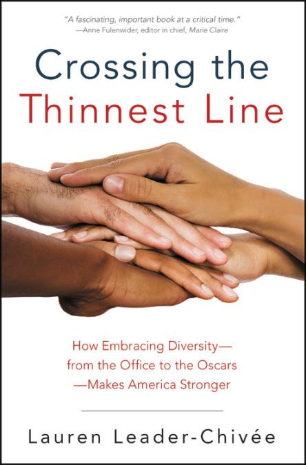 crossing the thinnest line how embracing diversityâ from the office to the oscarsâ makes america stronger books crossing the thinnest line hachette book