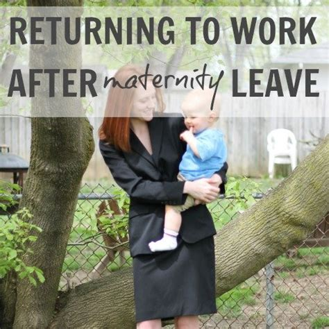 Going Back To Work After Mat Leave by Returning To Work After Maternity Leave Daily