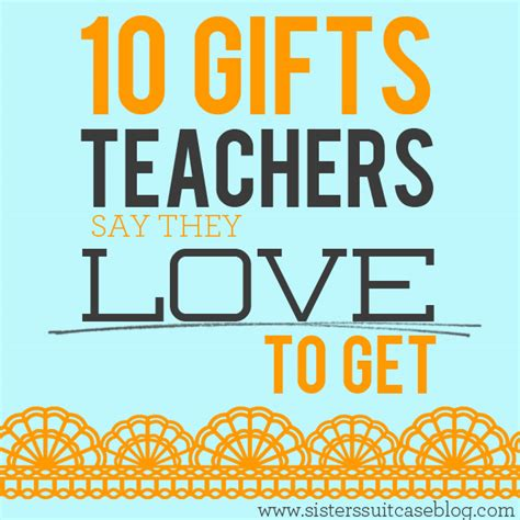 7 Great Gifts For Teachers by 10 Gifts Teachers To Get My S Suitcase