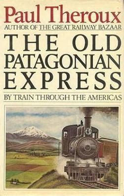 at home with the patagonians books the patagonian express
