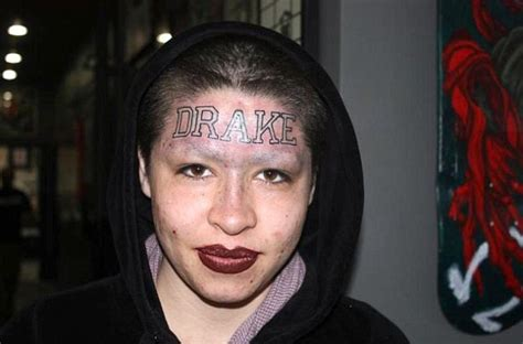 woman tattooed rapper drake s name on her forehead so she