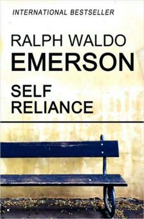 self reliance books self reliance by ralph waldo emerson 9781453621738