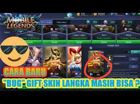 Jasa Gift Skin Mobile Legends part 2 cara gift skin langka dengan mudah quot bug quot mobile legend indonesia