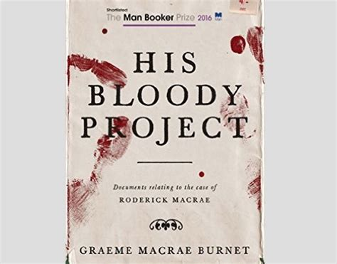 His Bloody Project Documents Relating To The Of Roderick Ebook his bloody project graeme macrae burnet
